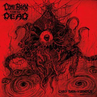 "Come Back From The Dead - ""Caro Data Vermibus"" (2017)"