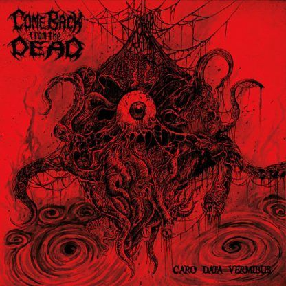"""Come Back From The Dead - """"Caro Data Vermibus"""" (2017)"""